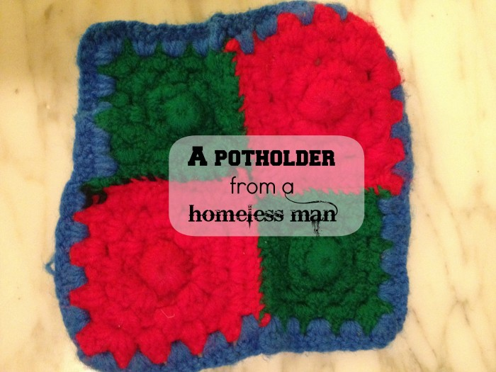 A Potholder from a homeless man