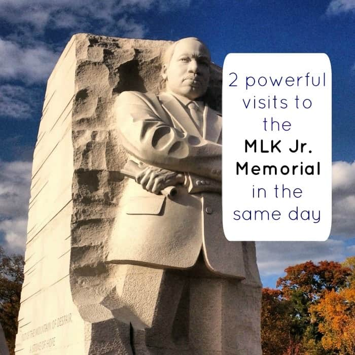 2 powerful visits to the MLK Jr. Memorial in the same day