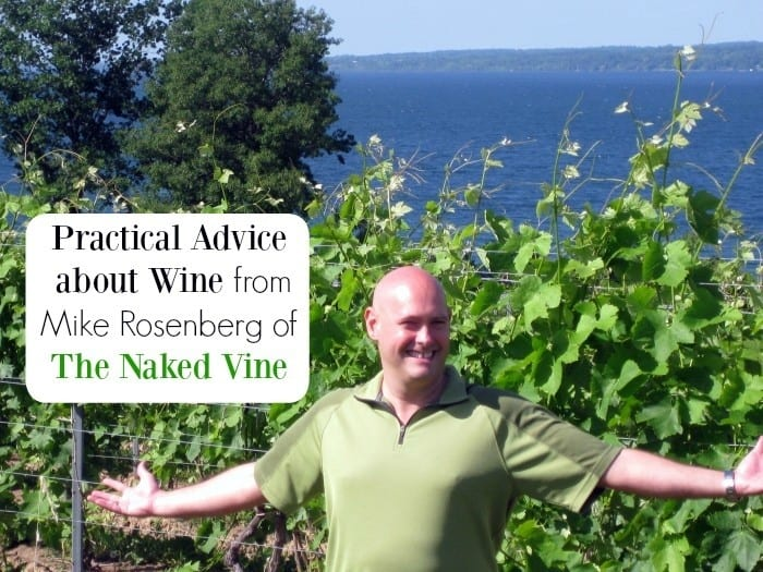 Practical Advice about Wine from Mike Rosenberg of The Naked Vine