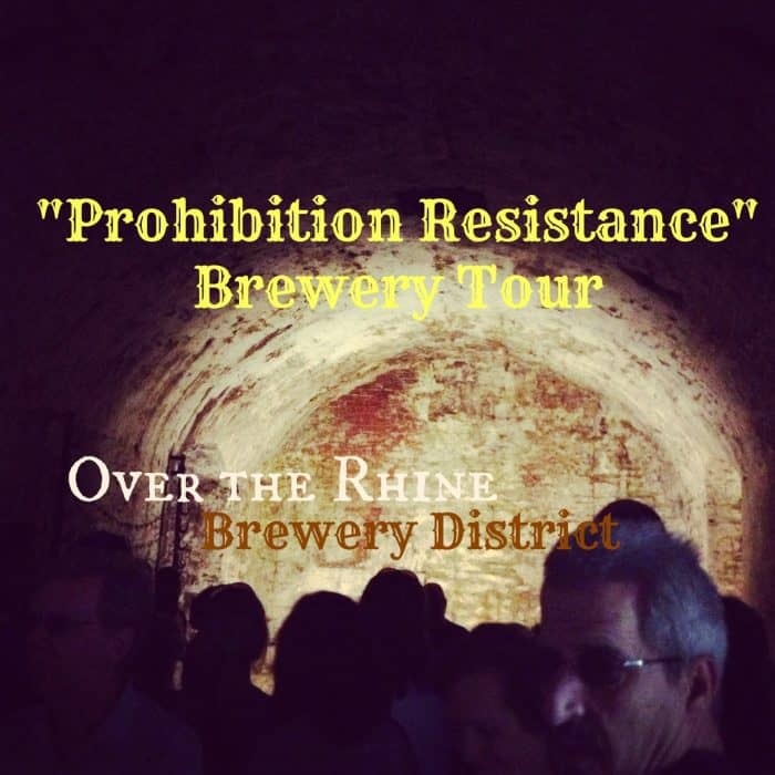 Over the Rhine Brewery District ~ Prohibition Resistance Brewery Tour