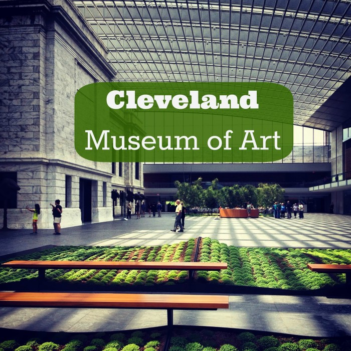 Free Fun at the Cleveland Museum of Art