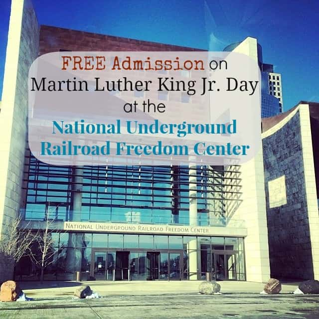 FREE Admission on Martin Luther King Jr. Day at the National Underground Railroad Freedom Center