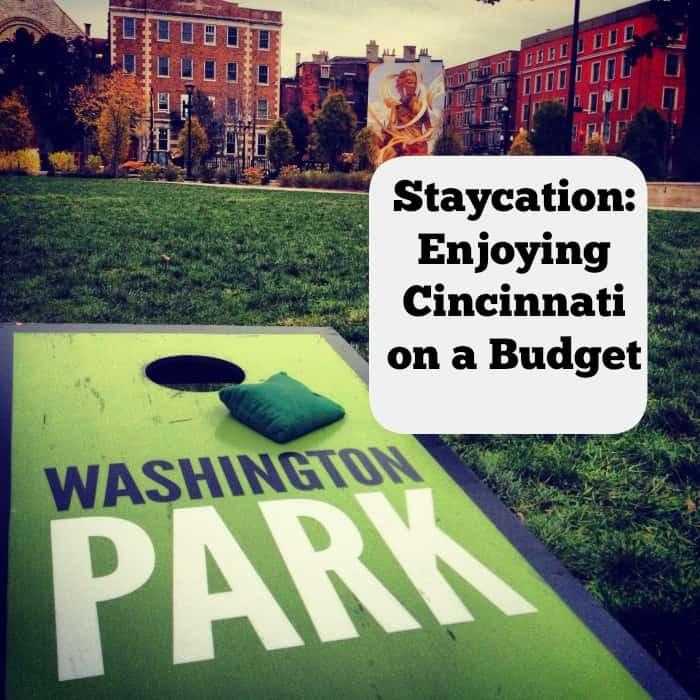 Staycation: Enjoying Cincinnati on a Budget