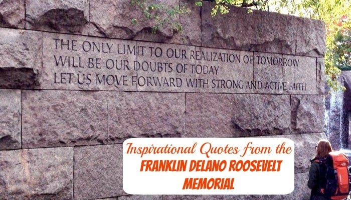Inspirational Quotes from the Franklin Delano Roosevelt Memorial in DC