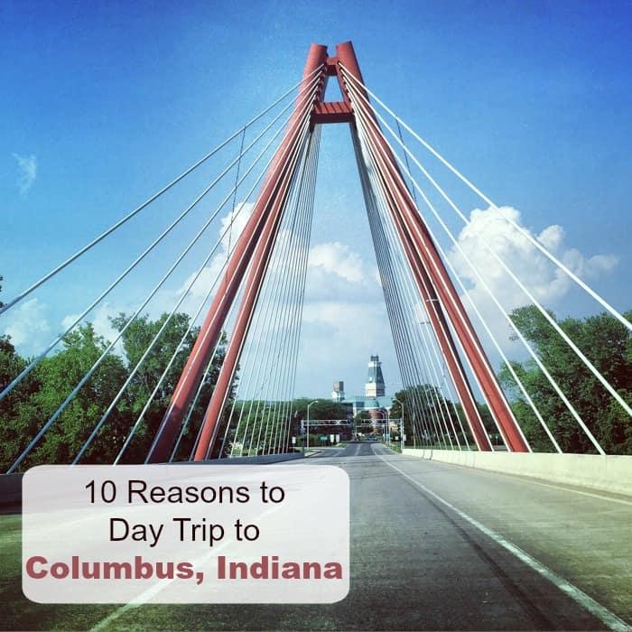 10 Reasons to Daytrip to Columbus, Indiana