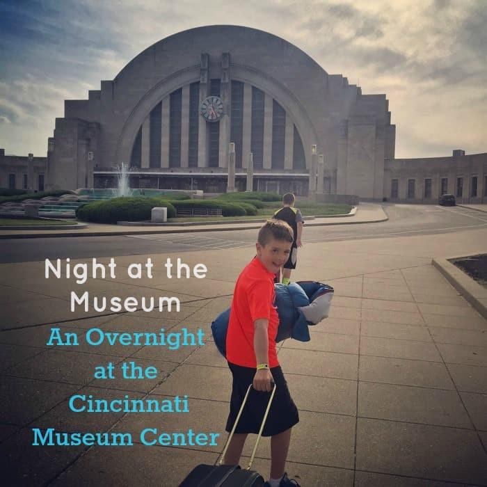 An Overnight at the Cincinnati Museum Center