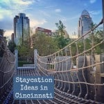 Staycation Ideas in Cincinnati