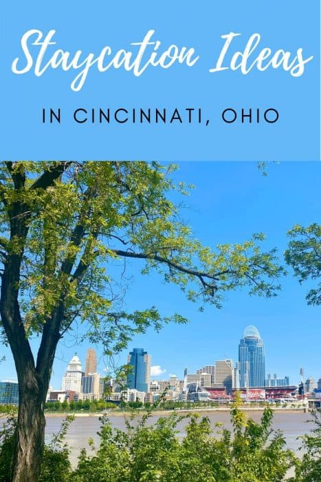Staycation Ideas in Cincinnati