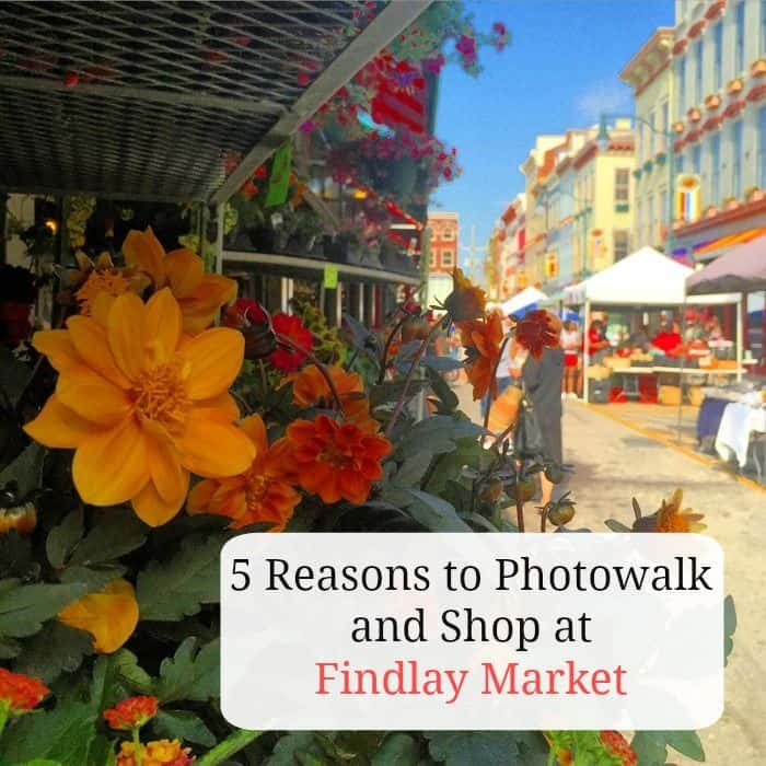 5 Reasons to Photowalk and Shop at Findlay Market