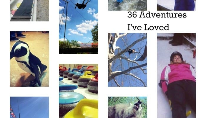 36 Adventures I've Loved and 37 I Want to Try this Year