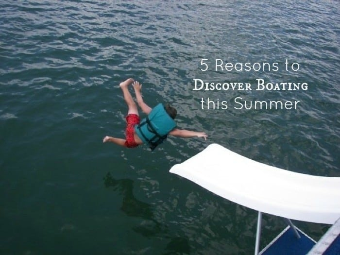5 Reasons to Discover Boating this Summer
