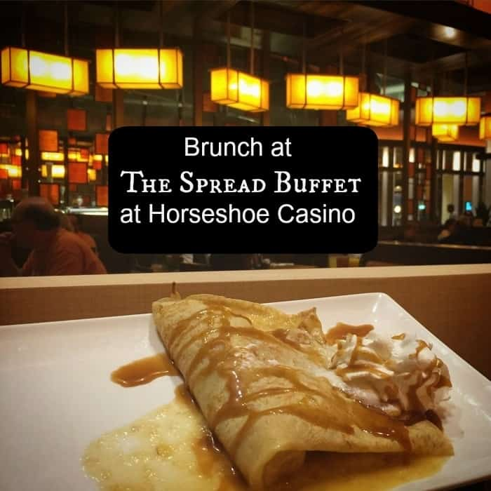 Brunch at The Spread Buffet at Horseshoe Casino