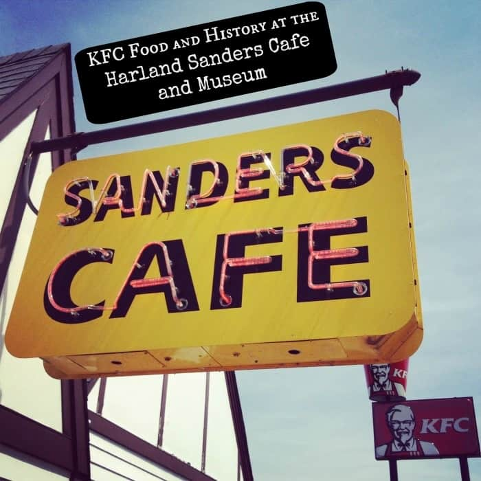 KFC Food and History at the Harland Sanders Cafe and Museum