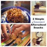 2 Simple 4 Ingredient Afterschool Snacks