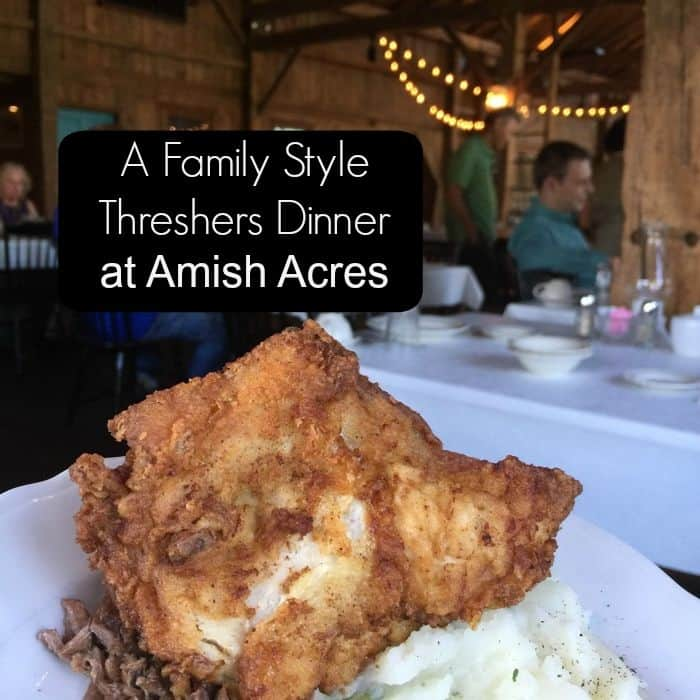 A Family Style Threshers Dinner at Amish Acres