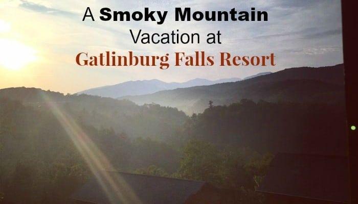 A Smoky Mountain Vacation at Gatlinburg Falls Resort