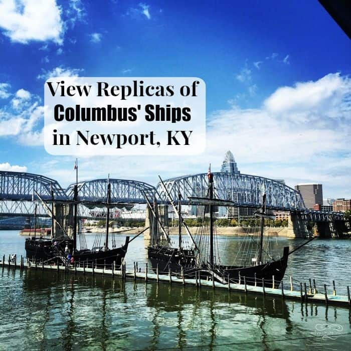 View Replicas of Columbus' Ships in Newport, KY