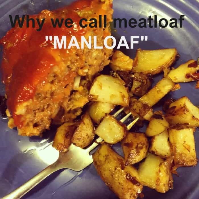 Why we call mealoaf MANLOAF