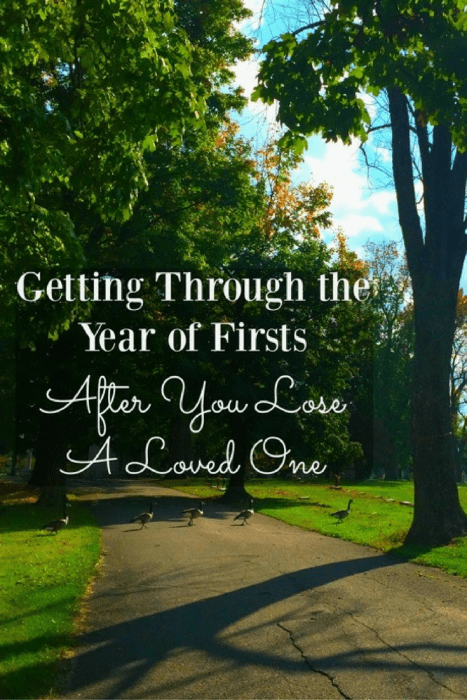 Getting Through the Year of Firsts After You Lose A Loved One