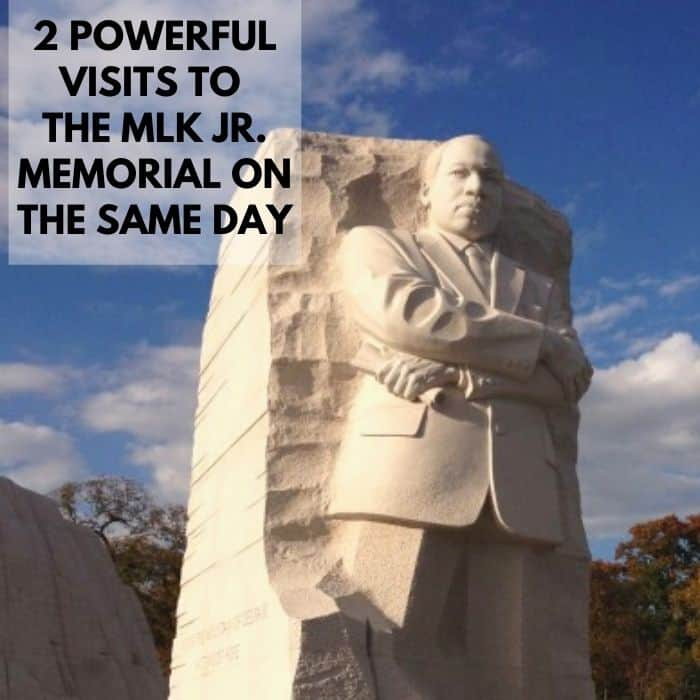 2 Powerful Visits to the MLK Jr. Memorial on the Same Day