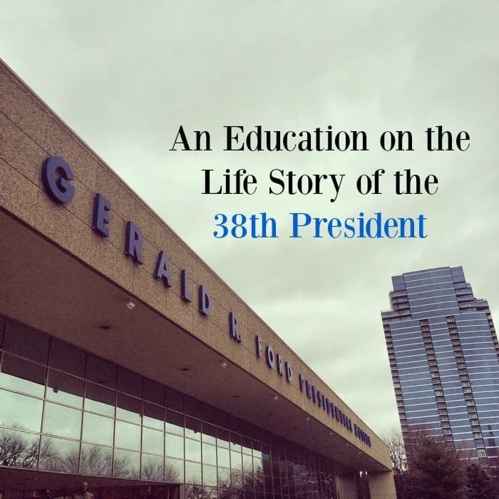 An education on the life story of the 38th president