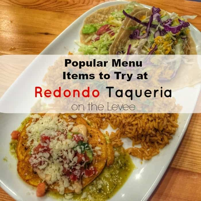 The Popular Menu Items to Try at Redondo Taqueria on the Levee