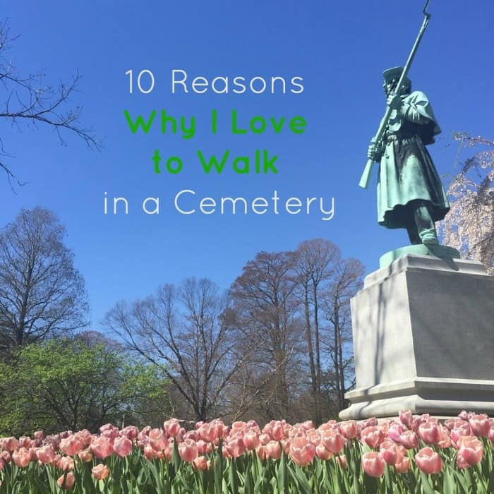 10 reasons Why I love to walk in a cemetery