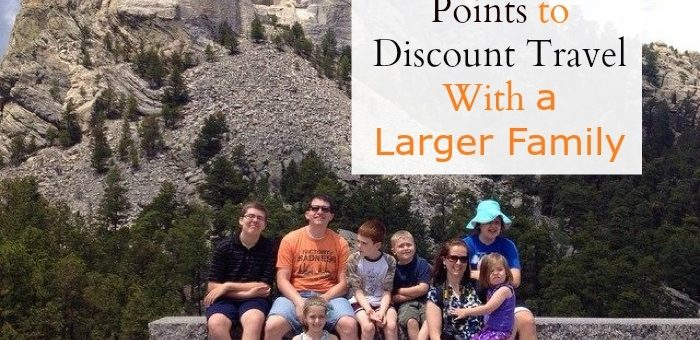 How to Use Points to Discount Travel With a Larger Family
