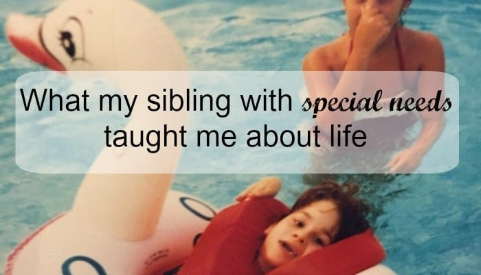 What My Sibling with Special Needs Taught Me About Life