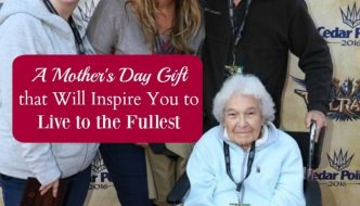 A Mother's Day Gift that Will Inspire You to Live to the Fullest