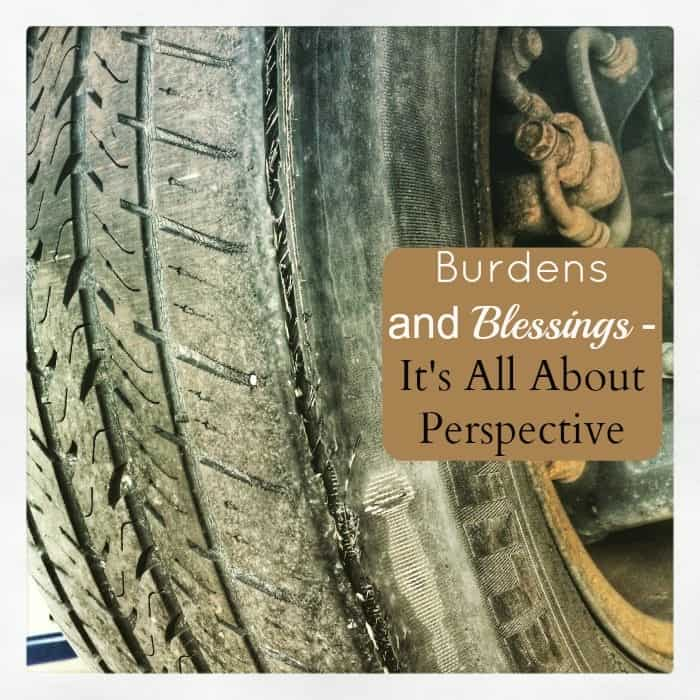 Burdens and Blessings - It's All About Perspective