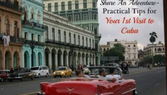Share An Adventure- Practical Tips for Your 1st Visit to Cuba