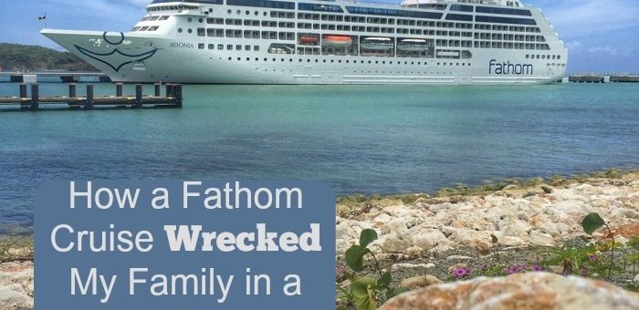 How a Fathom Cruise Wrecked My Family in a Good Way