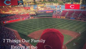 7 Things Our Family Enjoys at the Reds Game