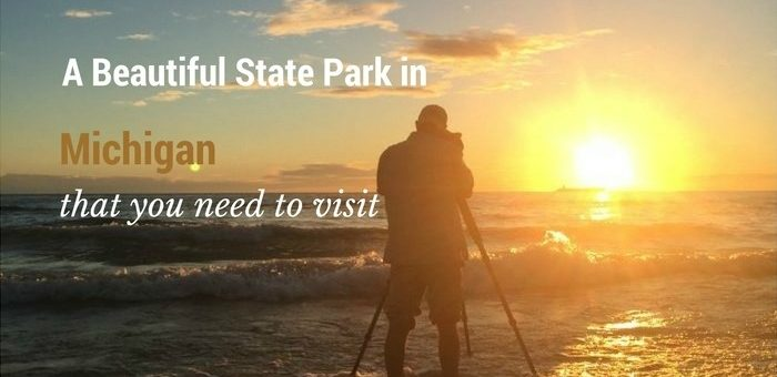 A Beautiful State Park in Michigan That You Need to Visit