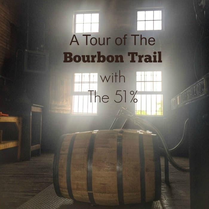 A Tour of The Bourbon Trail with The 51%