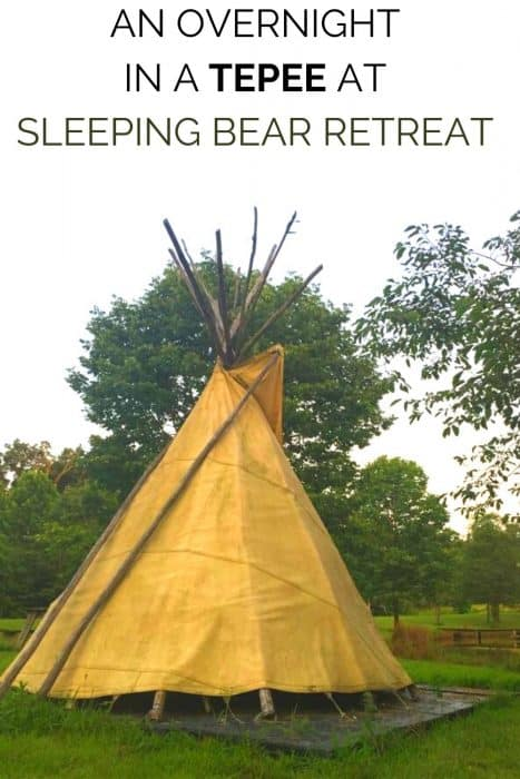 AN OVERNIGHT IN A TEPEE AT SLEEPING BEAR RETREAT