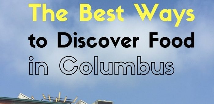 The Best Ways to Discover Food in Columbus