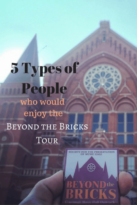 5 Types of People who would enjoy the Beyond the Bricks Tour at Cincinnati Music Hall