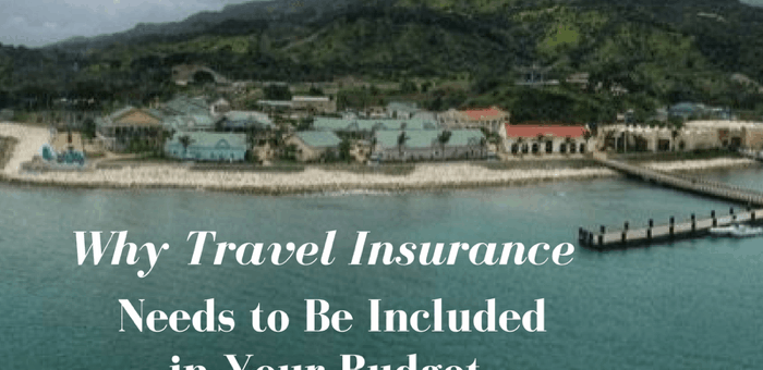 Why Travel Insurance Needs to Be Included in Your Budget