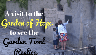A Visit to the Garden of Hope to see the Garden Tomb Replica