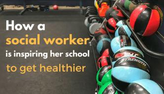 How a Social Worker is Inspiring Her School to Get Healthier