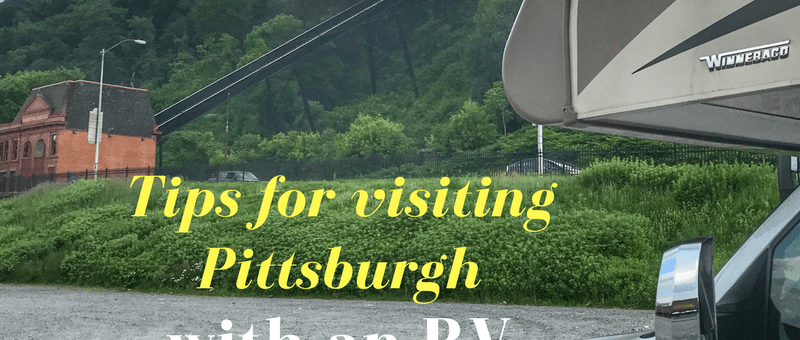 Tips for Visiting Pittsburgh with an RV