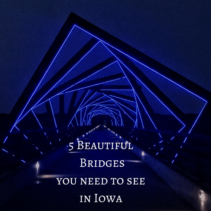 5 Beautiful Bridges you need to see in Iowa