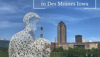 Unique Places You Need to Visit in Des Moines Iowa