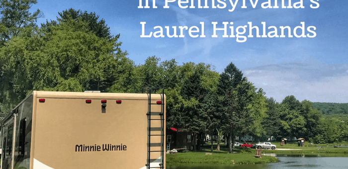Adventure Awaits for You in Pennsylvania's Laurel Highlands