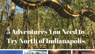 5 Adventures You Need to Try North of Indianapolis