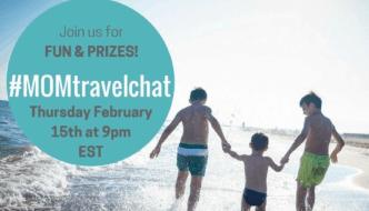 Join us for #MOMtravelchat Thursday February 15th at 9pm EST