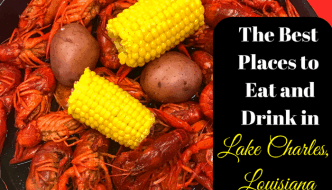 The Best Places to Eat and Drink in Lake Charles, Louisiana