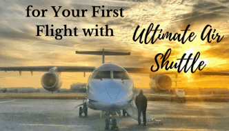 What You Need to Know for Your First Flight with Ultimate Air Shuttle